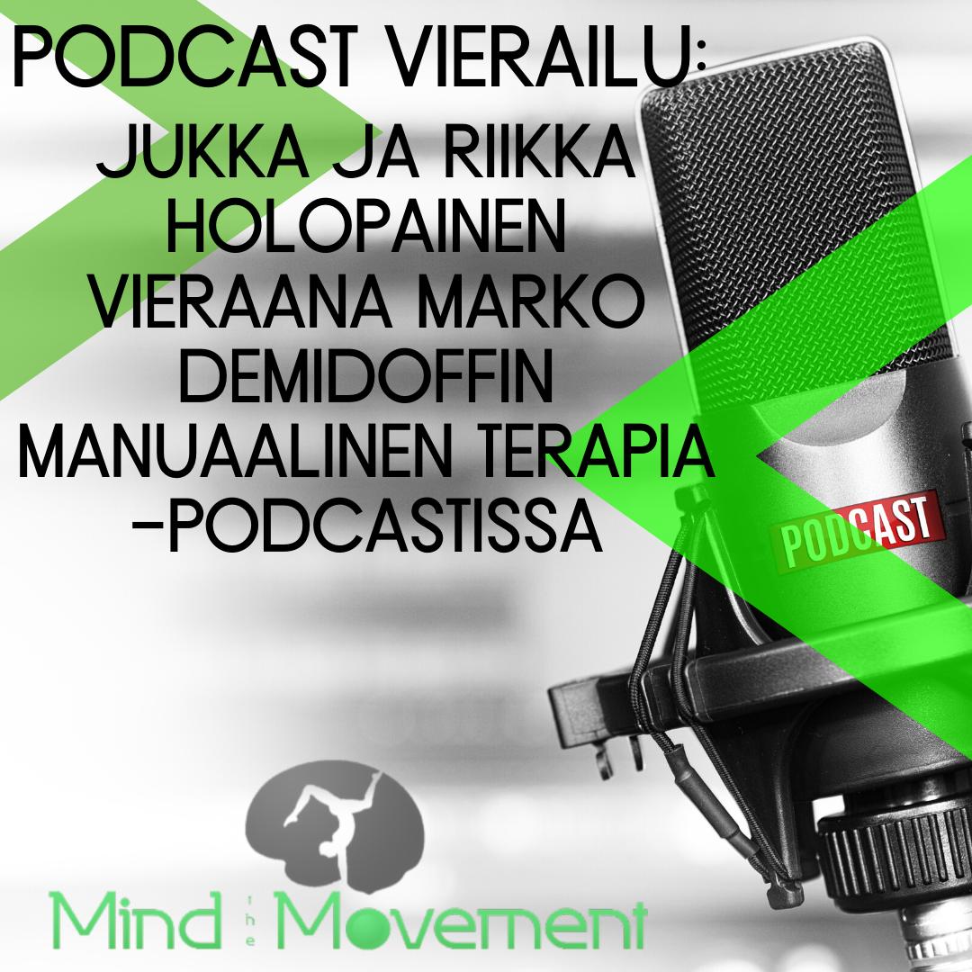 Jukka Aho ja Riikka Holopainen vieraana Marko Demidoffin Manuaalinen terapia -podcastissa